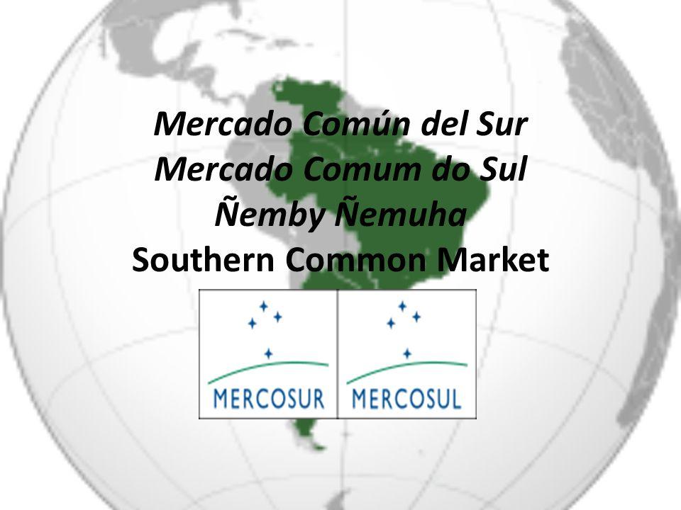 Mercado Común del Sur Mercado Comum do Sul Ñemby Ñemuha Southern Common Market