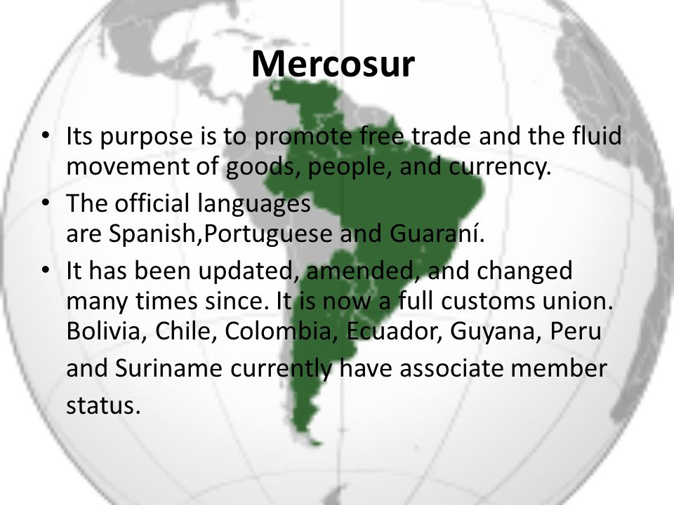 Mercosur Its purpose is to promote free trade and the fluid movement of goods, people, and currency.