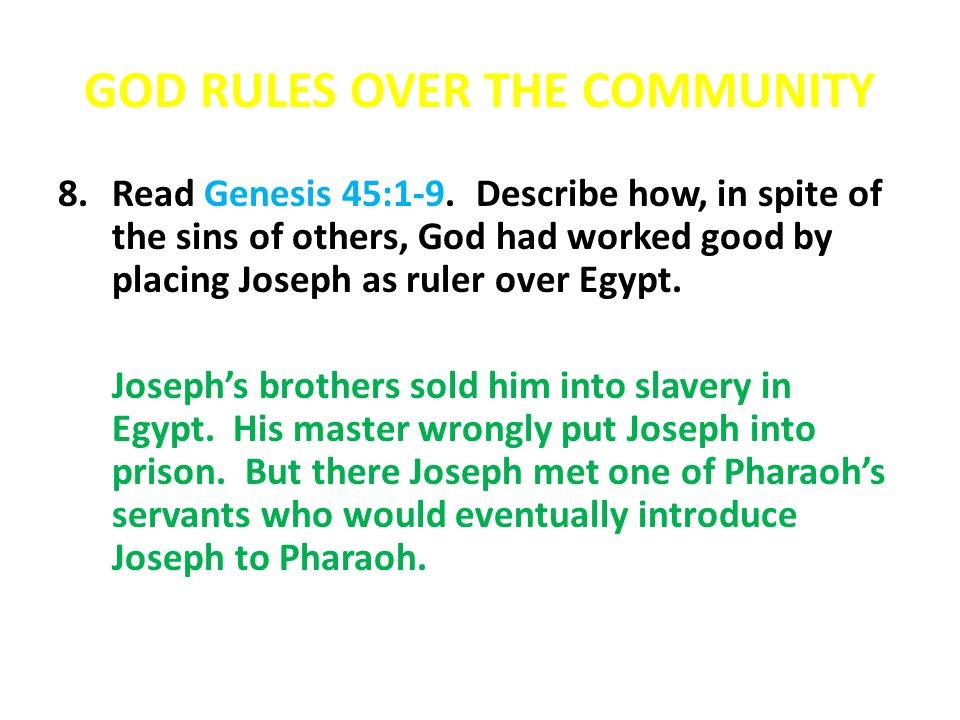 GOD RULES OVER THE COMMUNITY 8.Read Genesis 45:1-9.