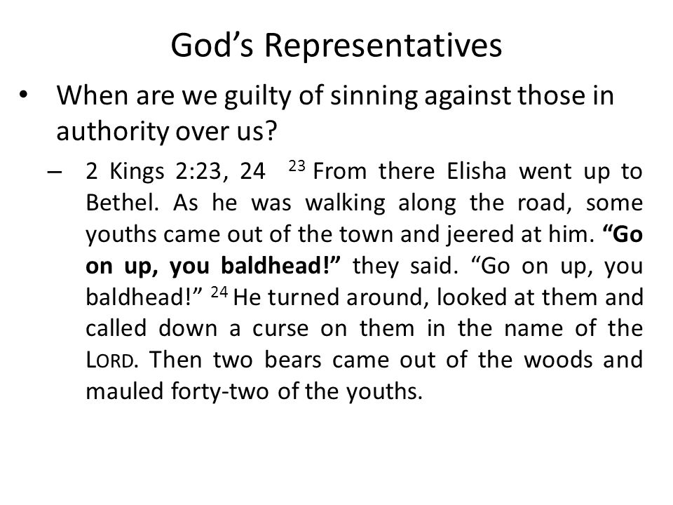 God's Representatives When are we guilty of sinning against those in authority over us.