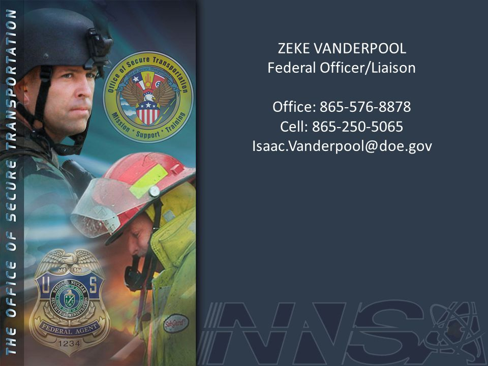 ZEKE VANDERPOOL Federal Officer/Liaison Office: 865-576-8878 Cell: 865-250-5065 Isaac.Vanderpool@doe.gov