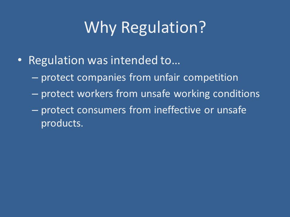 Why Regulation.
