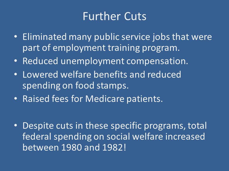Further Cuts Eliminated many public service jobs that were part of employment training program.