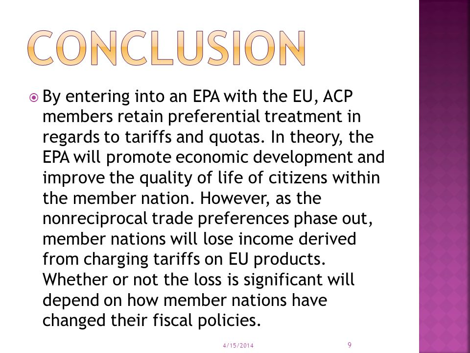  By entering into an EPA with the EU, ACP members retain preferential treatment in regards to tariffs and quotas.