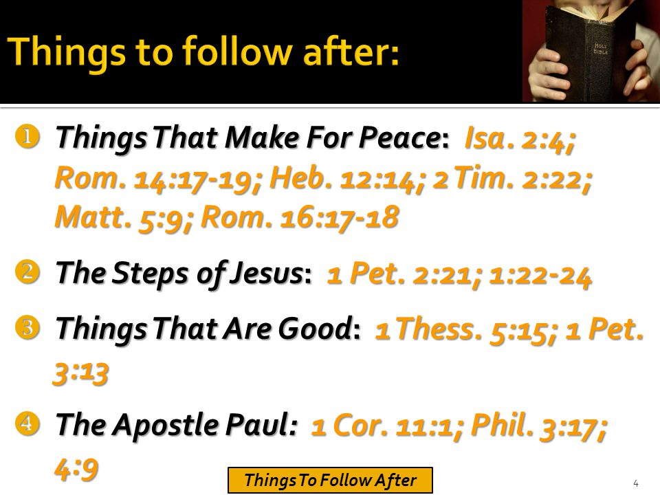  Things That Make For Peace: Isa. 2:4; Rom. 14:17-19; Heb.