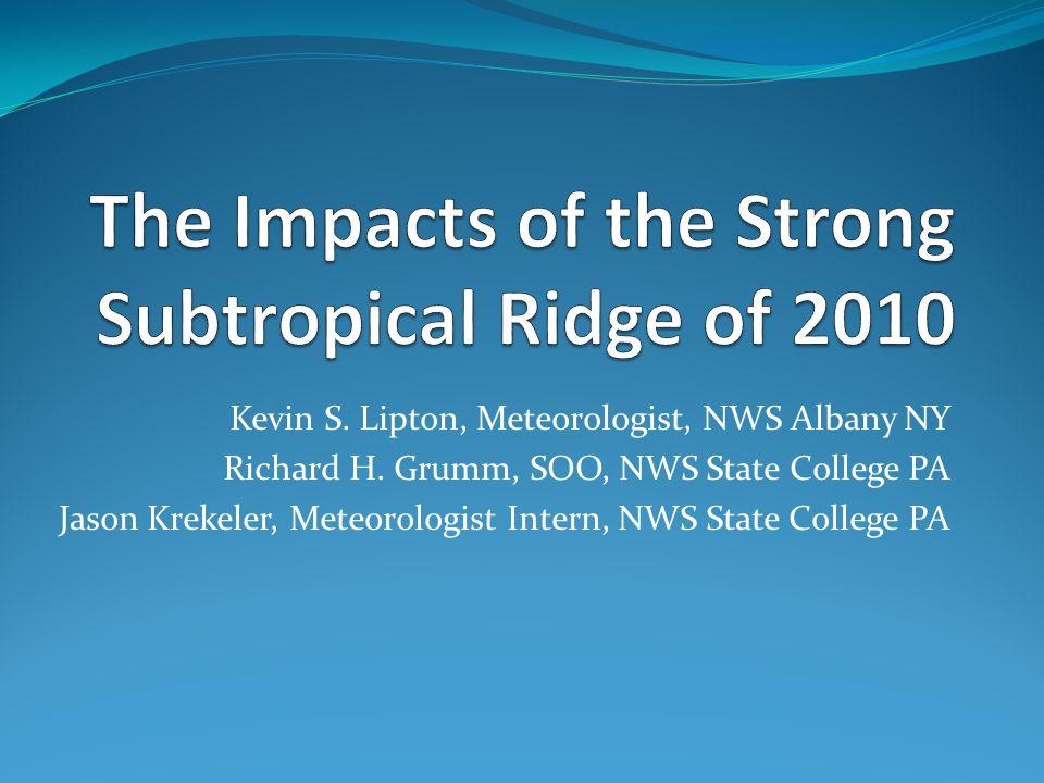 Kevin S. Lipton, Meteorologist, NWS Albany NY Richard H. Grumm, SOO, NWS State College PA Jason Krekeler, Meteorologist Intern, NWS State College PA