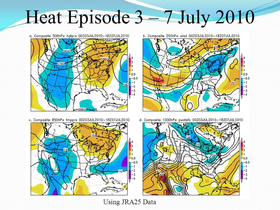 Heat Episode 3 – 7 July 2010 Using JRA25 Data