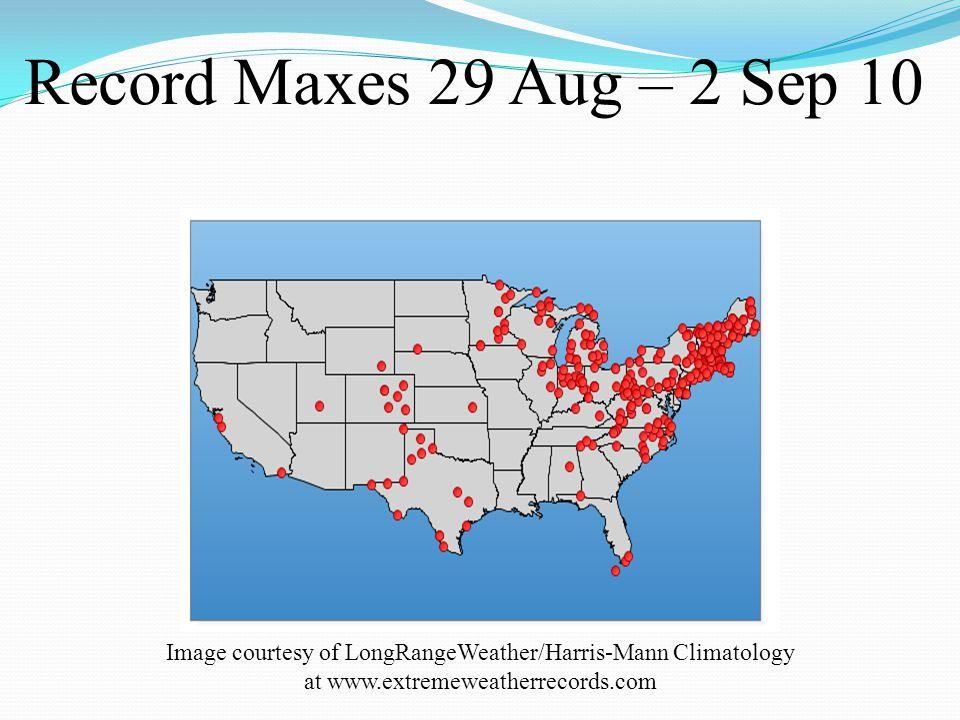 Record Maxes 29 Aug – 2 Sep 10 Image courtesy of LongRangeWeather/Harris-Mann Climatology at www.extremeweatherrecords.com