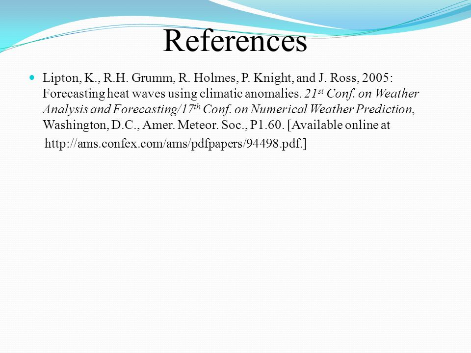 References Lipton, K., R.H. Grumm, R. Holmes, P.