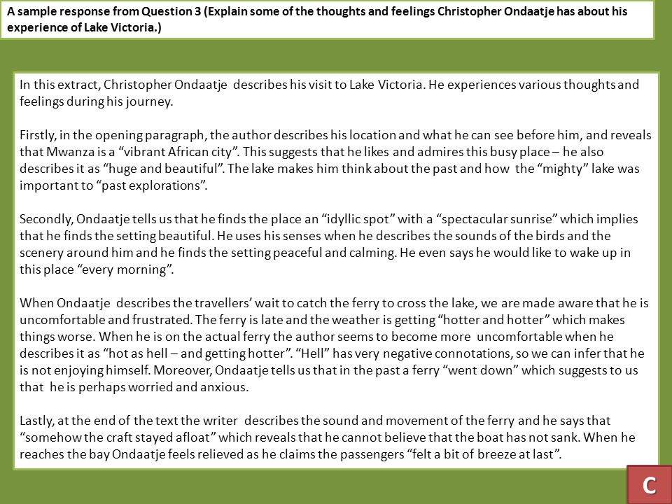 A sample response from Question 3 (Explain some of the thoughts and feelings Christopher Ondaatje has about his experience of Lake Victoria.) In this extract, Christopher Ondaatje describes his visit to Lake Victoria.