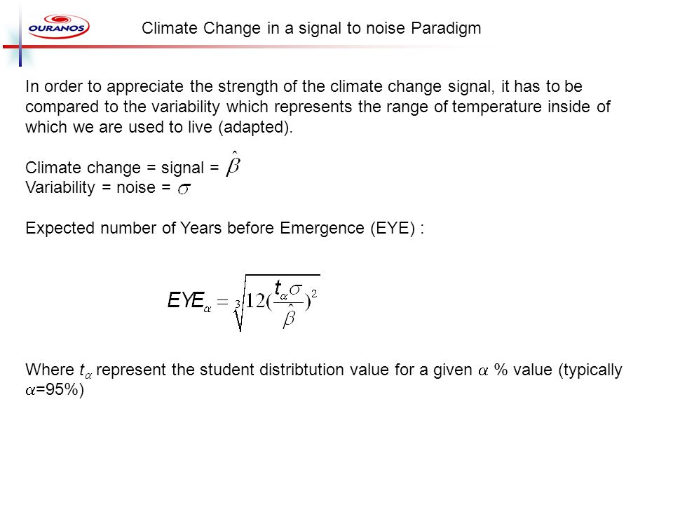 In order to appreciate the strength of the climate change signal, it has to be compared to the variability which represents the range of temperature i