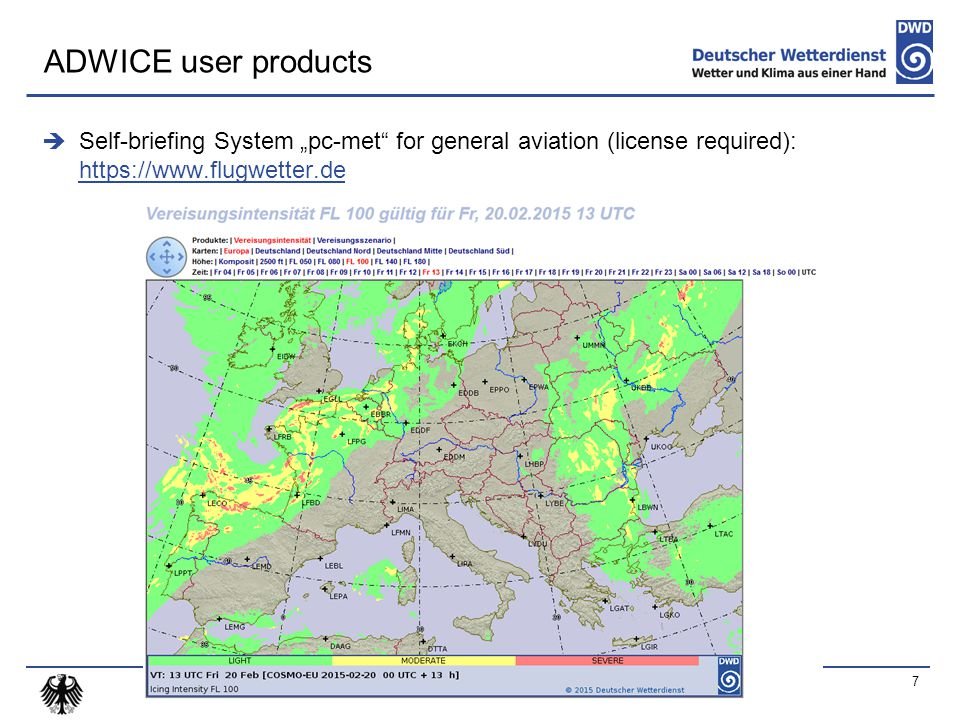 " Self-briefing System ""pc-met for general aviation (license required): https://www.flugwetter.de https://www.flugwetter.de 7 ADWICE user products"