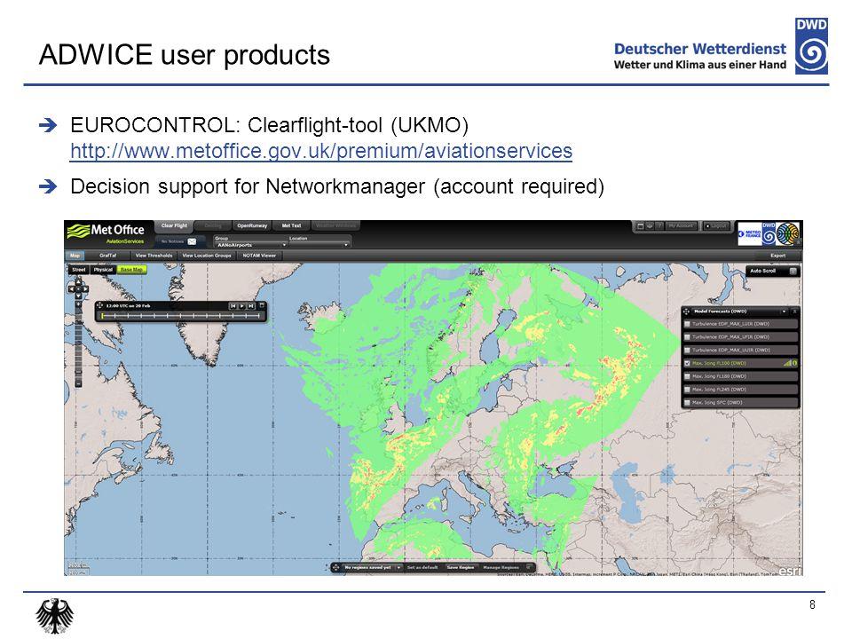  EUROCONTROL: Clearflight-tool (UKMO) http://www.metoffice.gov.uk/premium/aviationservices http://www.metoffice.gov.uk/premium/aviationservices  Dec