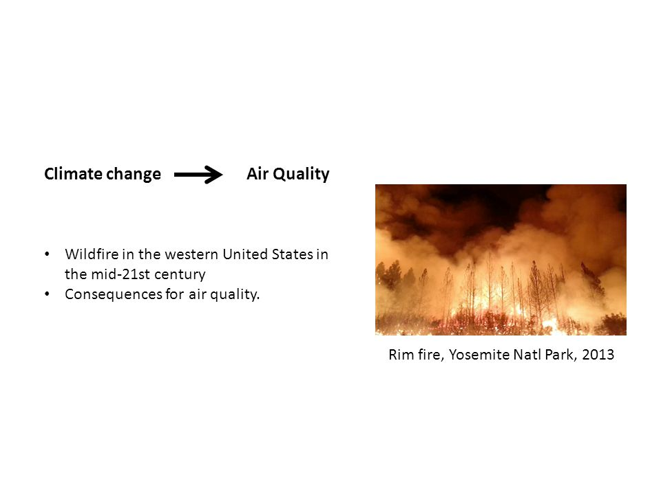 Wildfire in the western United States in the mid-21st century Consequences for air quality.