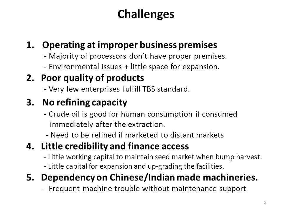 Challenges 1.Operating at improper business premises - Majority of processors don't have proper premises. - Environmental issues + little space for ex