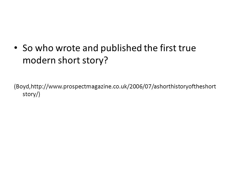 So who wrote and published the first true modern short story.