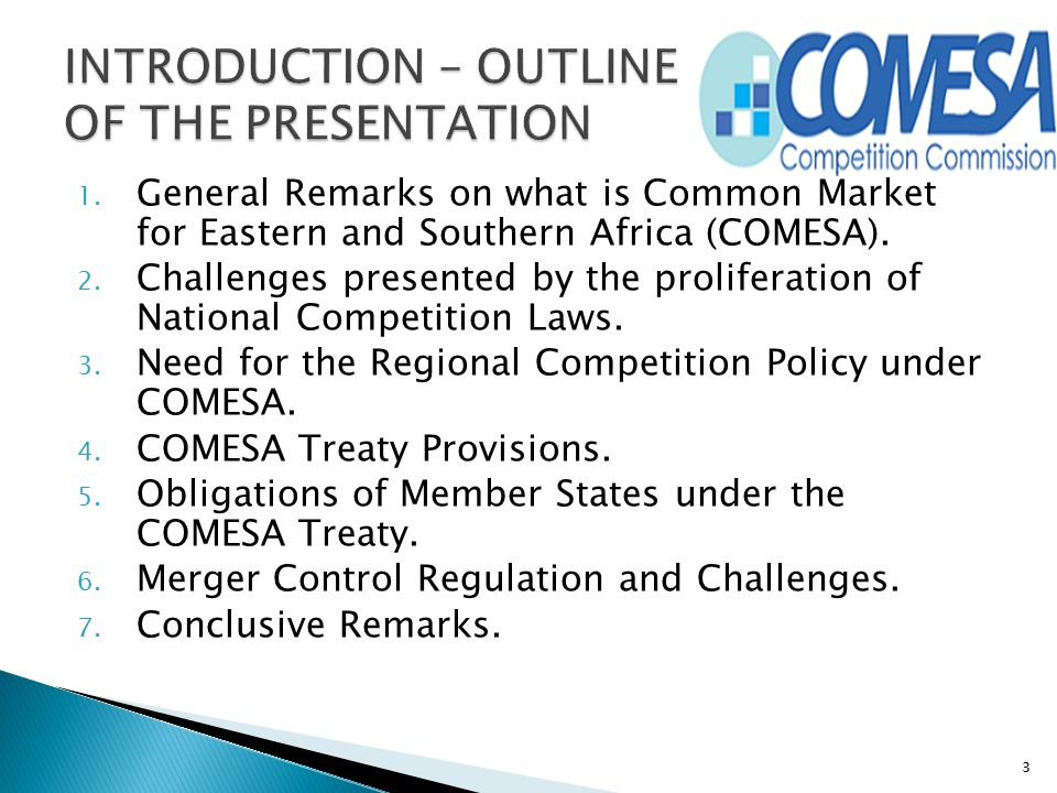 1. General Remarks on what is Common Market for Eastern and Southern Africa (COMESA). 2. Challenges presented by the proliferation of National Competi
