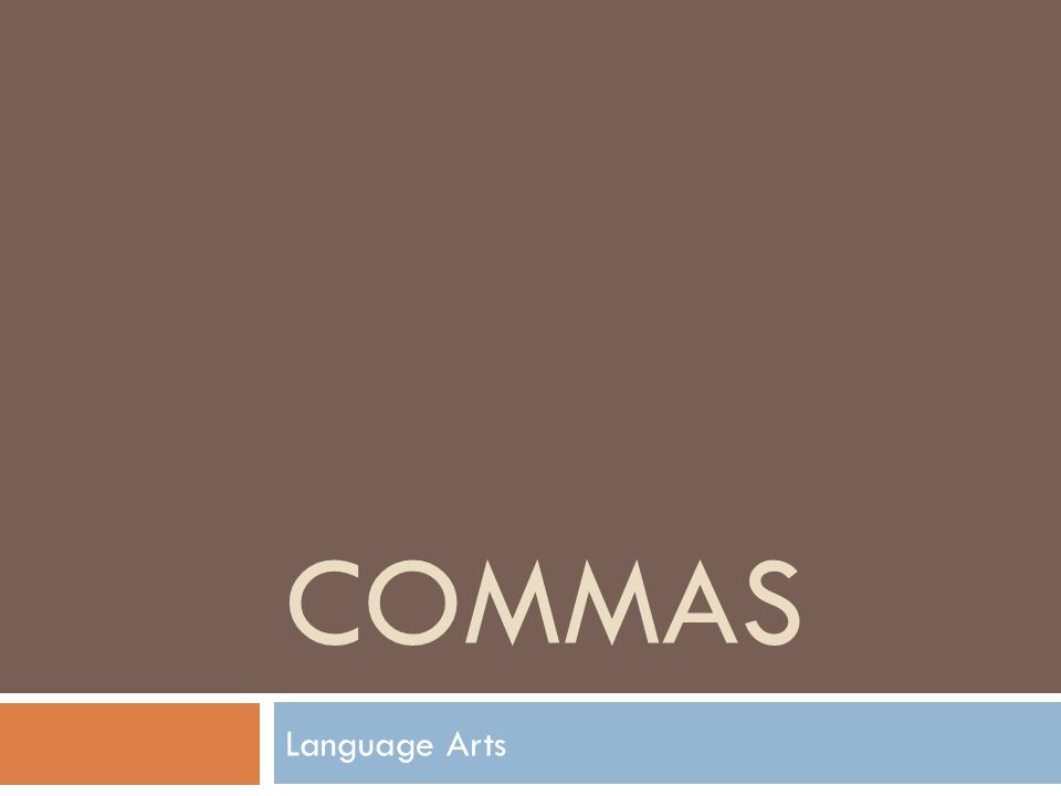 COMMAS Language Arts