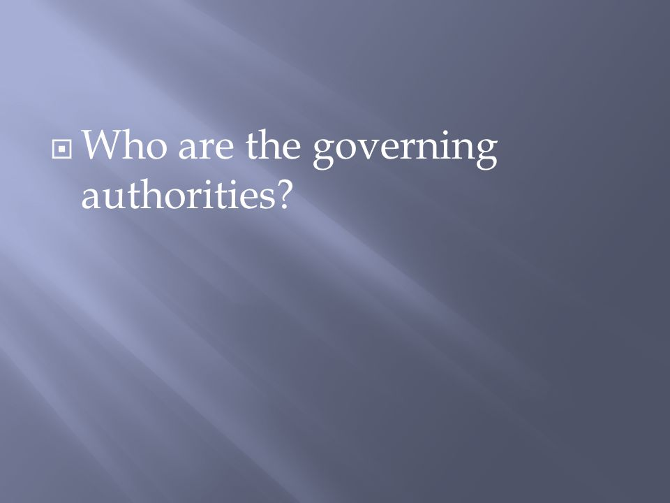  Who are the governing authorities