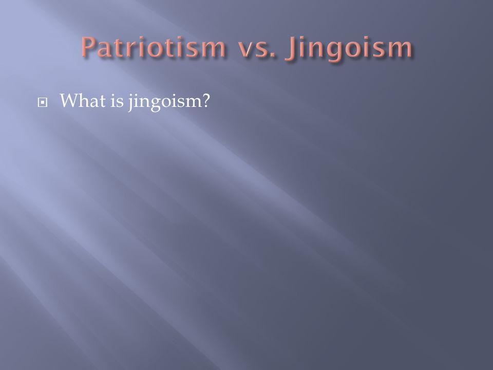  What is jingoism