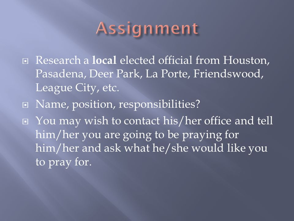  Research a local elected official from Houston, Pasadena, Deer Park, La Porte, Friendswood, League City, etc.