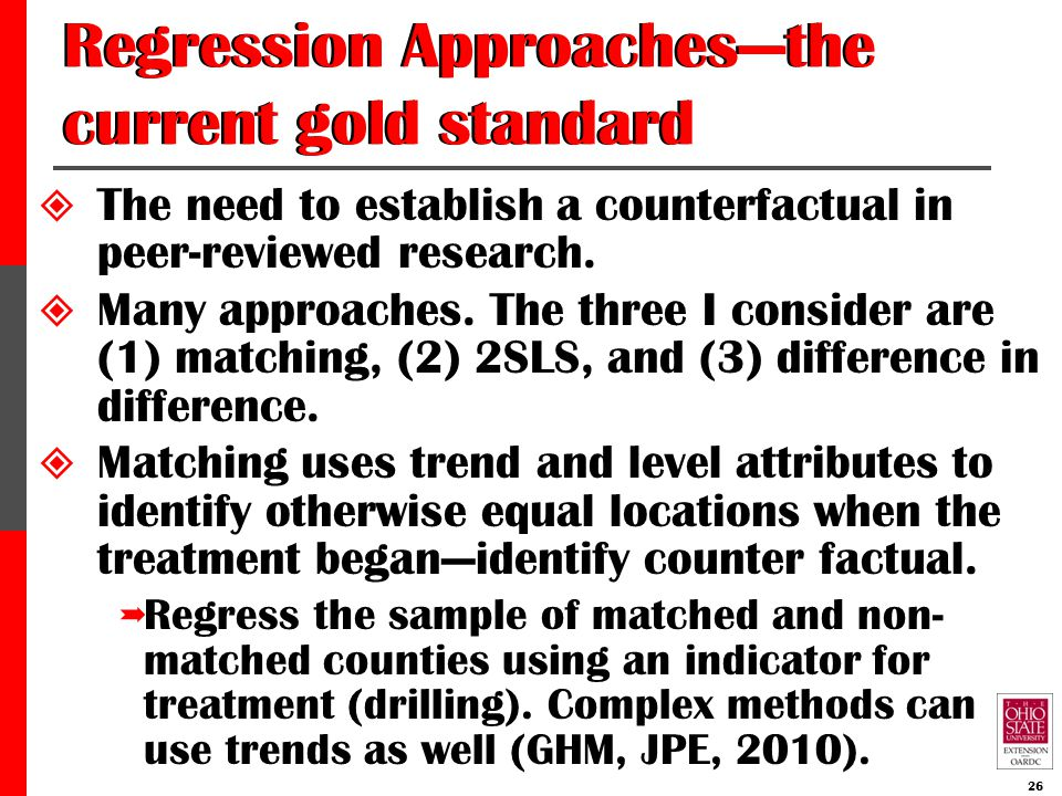 Regression Approaches—the current gold standard  The need to establish a counterfactual in peer-reviewed research.  Many approaches. The three I con