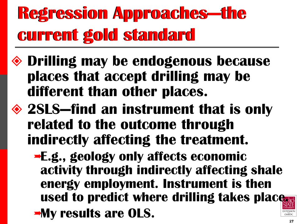 Regression Approaches—the current gold standard  Drilling may be endogenous because places that accept drilling may be different than other places.