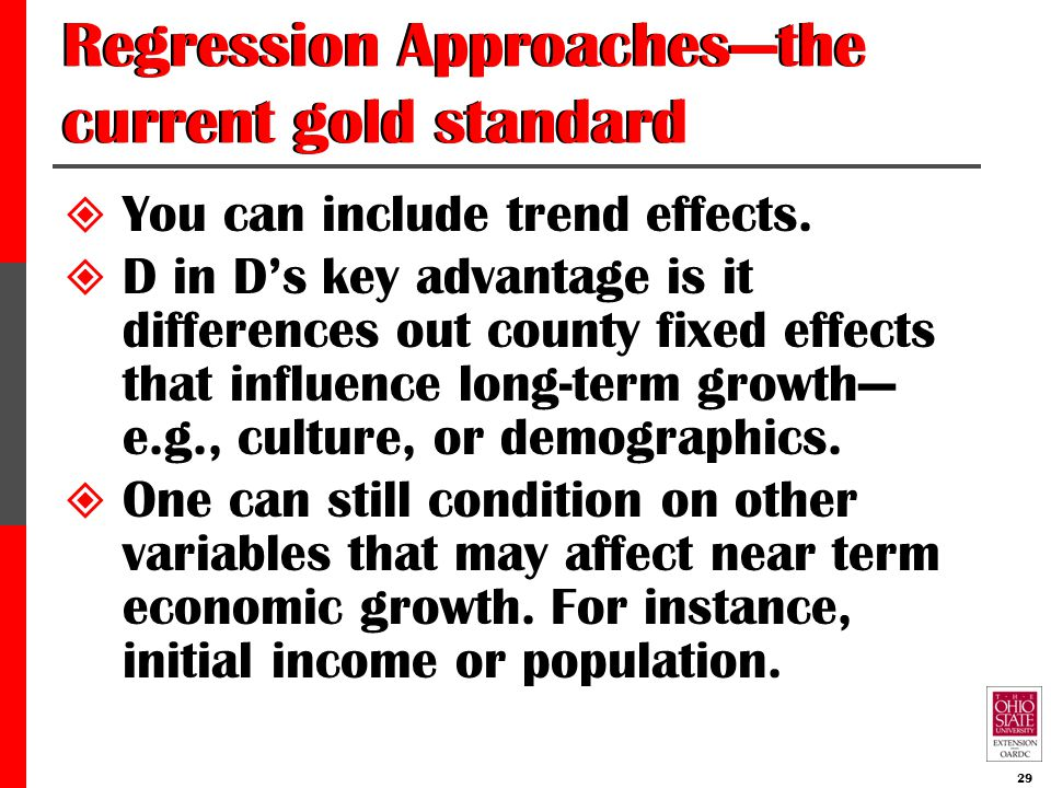 Regression Approaches—the current gold standard  You can include trend effects.