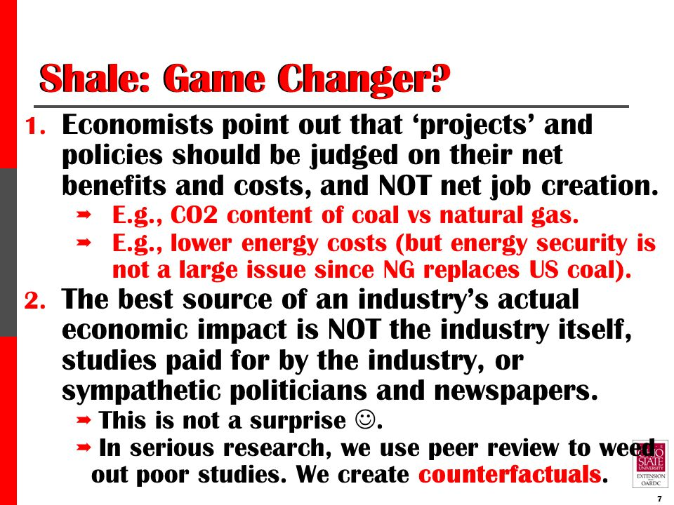 Shale: Game Changer. A counterfactual is what would have happened if there was no shale industry.