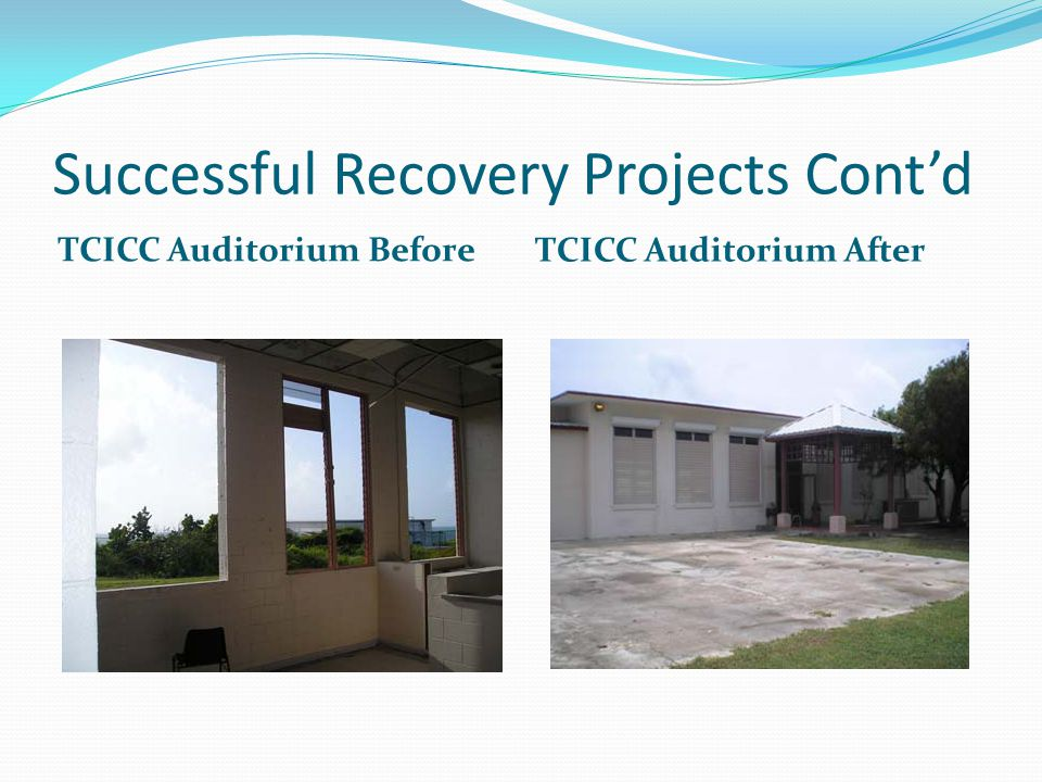 Successful Recovery Projects Cont'd TCICC Auditorium Before TCICC Auditorium After