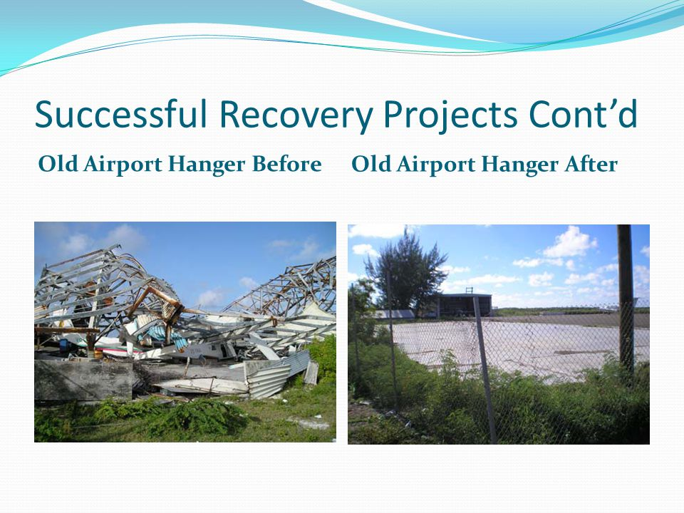 Successful Recovery Projects Cont'd Old Airport Hanger Before Old Airport Hanger After