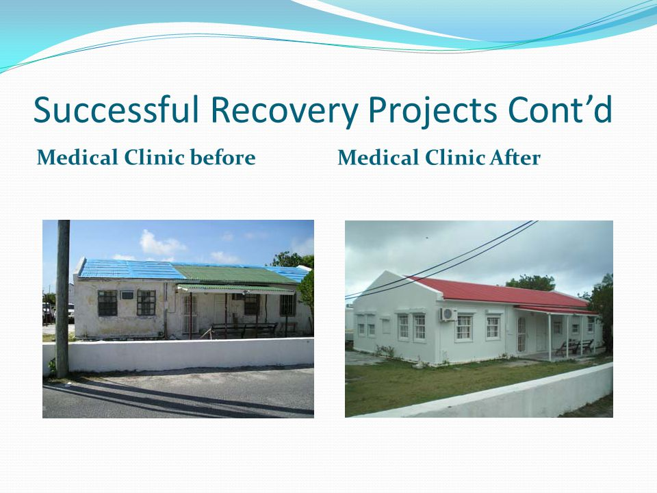 Successful Recovery Projects Cont'd Medical Clinic before Medical Clinic After