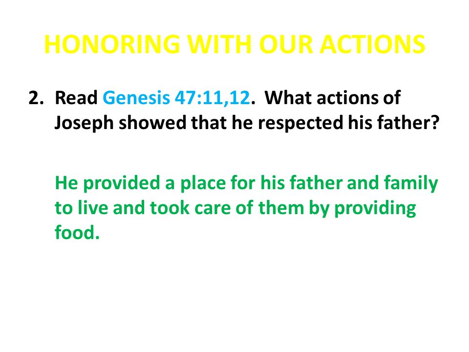 HONORING WITH OUR ACTIONS 2.Read Genesis 47:11,12.