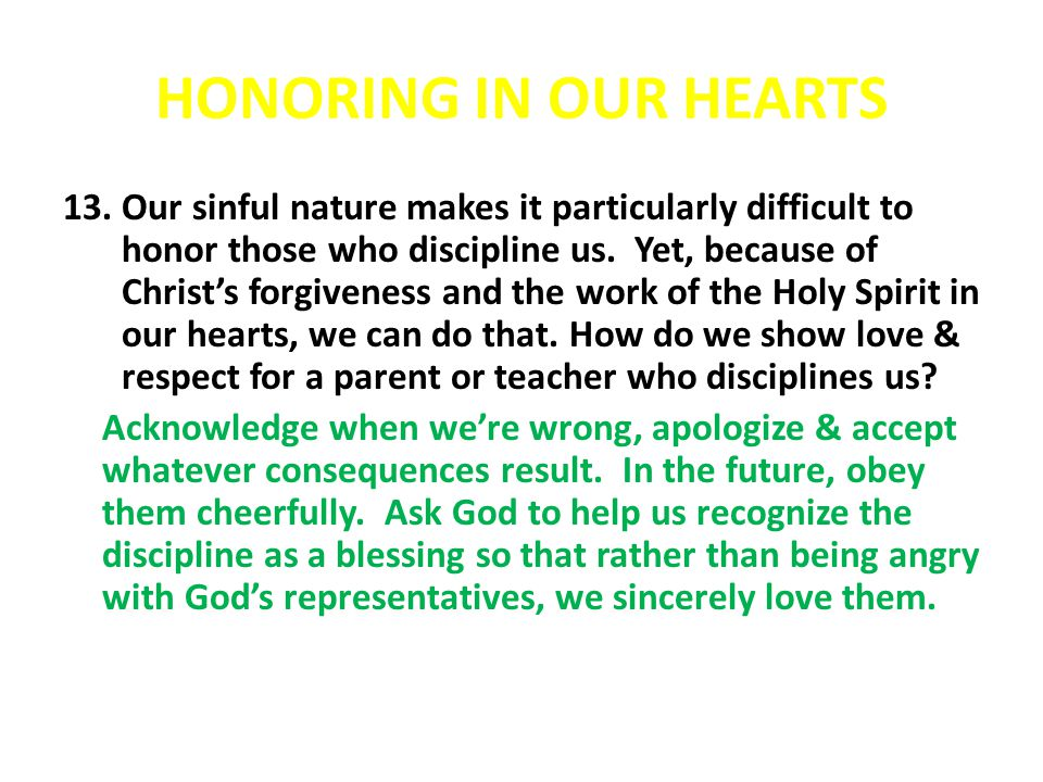 HONORING IN OUR HEARTS 13.Our sinful nature makes it particularly difficult to honor those who discipline us.