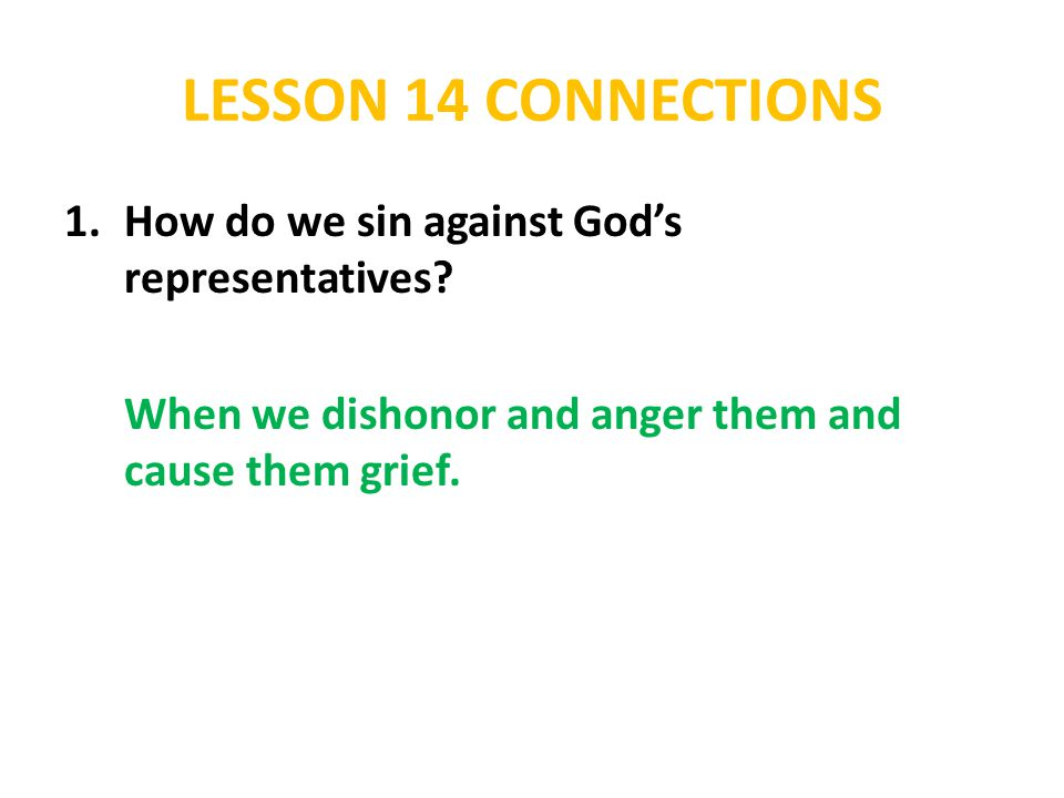 LESSON 14 CONNECTIONS 2.In what ways did Absalom sin against his father.