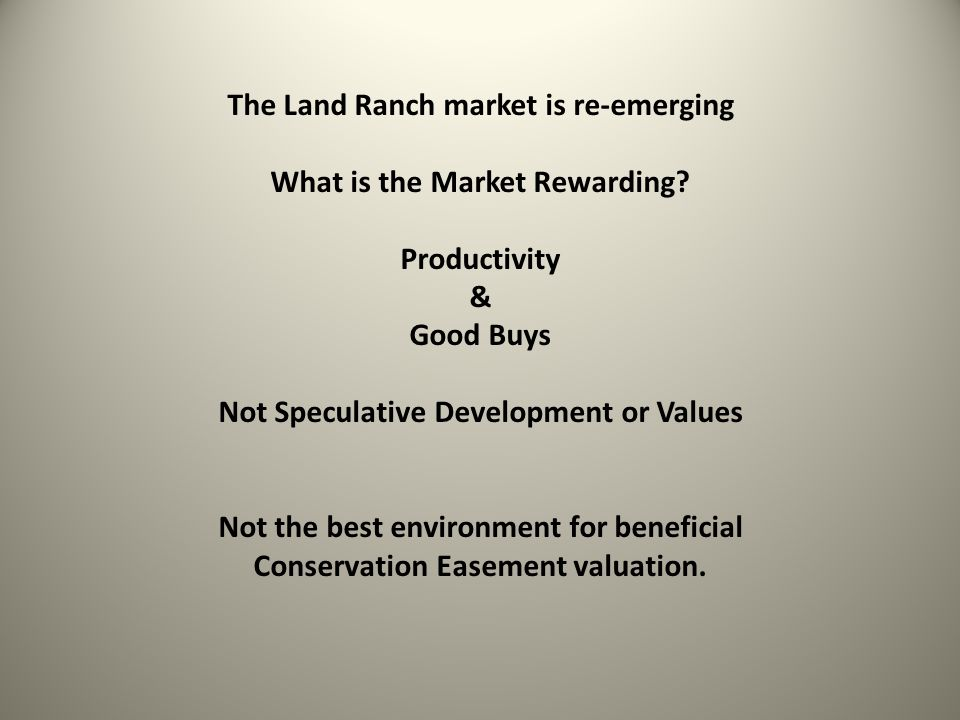 The Land Ranch market is re-emerging What is the Market Rewarding.