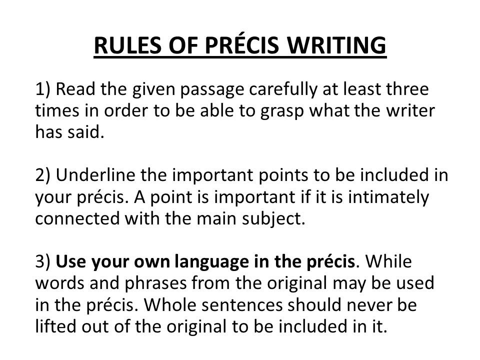 4) The précis should be roughly one-third of the original passage.