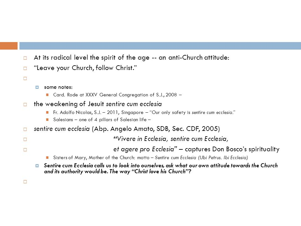  At its radical level the spirit of the age -- an anti-Church attitude:  Leave your Church, follow Christ.   some notes: Card.