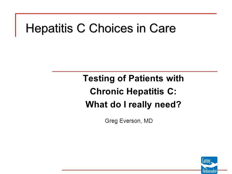 Testing of Patients with Chronic Hepatitis C: What do I really need.