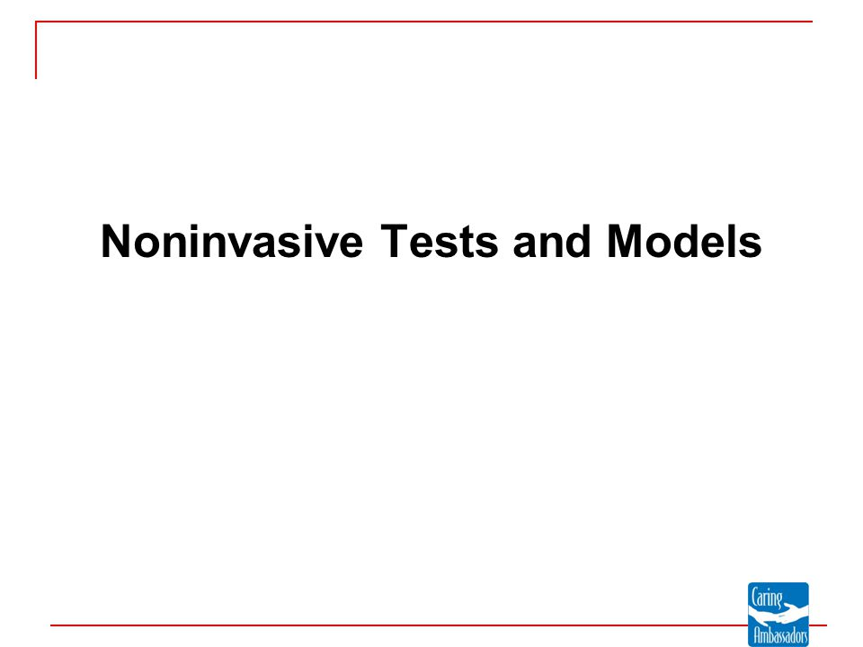 Noninvasive Tests and Models