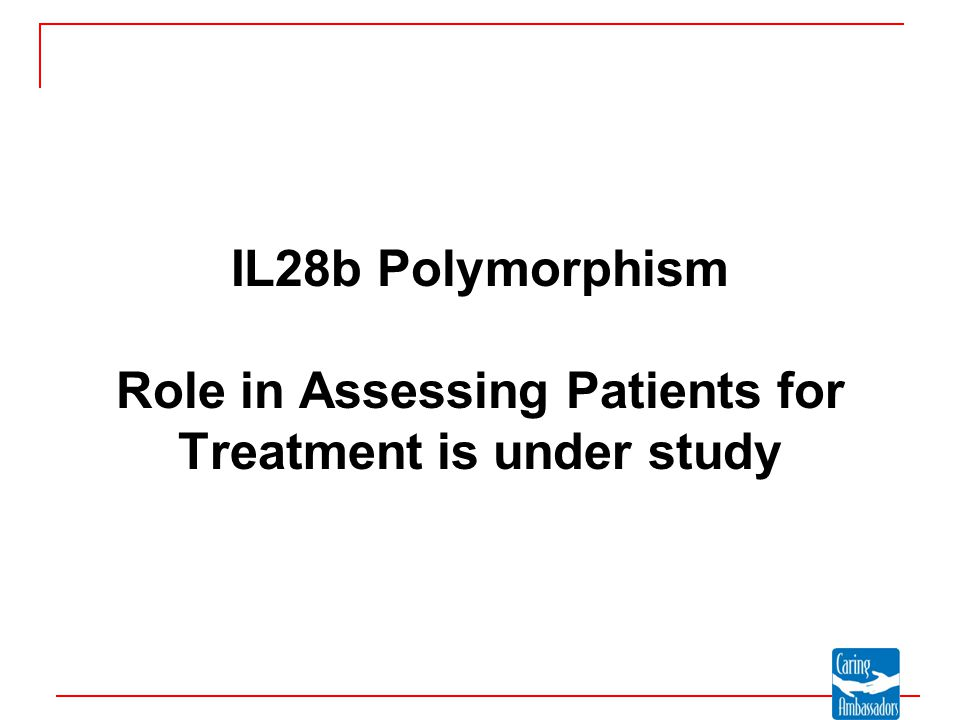 IL28b Polymorphism Role in Assessing Patients for Treatment is under study