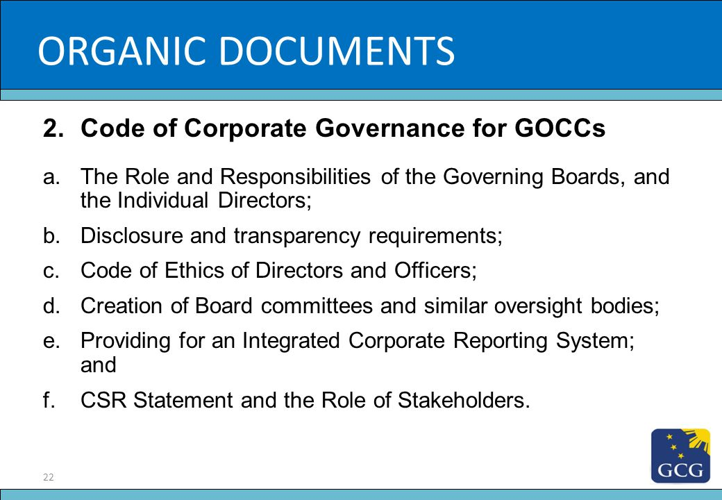 22 Slide Title ORGANIC DOCUMENTS 2.Code of Corporate Governance for GOCCs a.The Role and Responsibilities of the Governing Boards, and the Individual