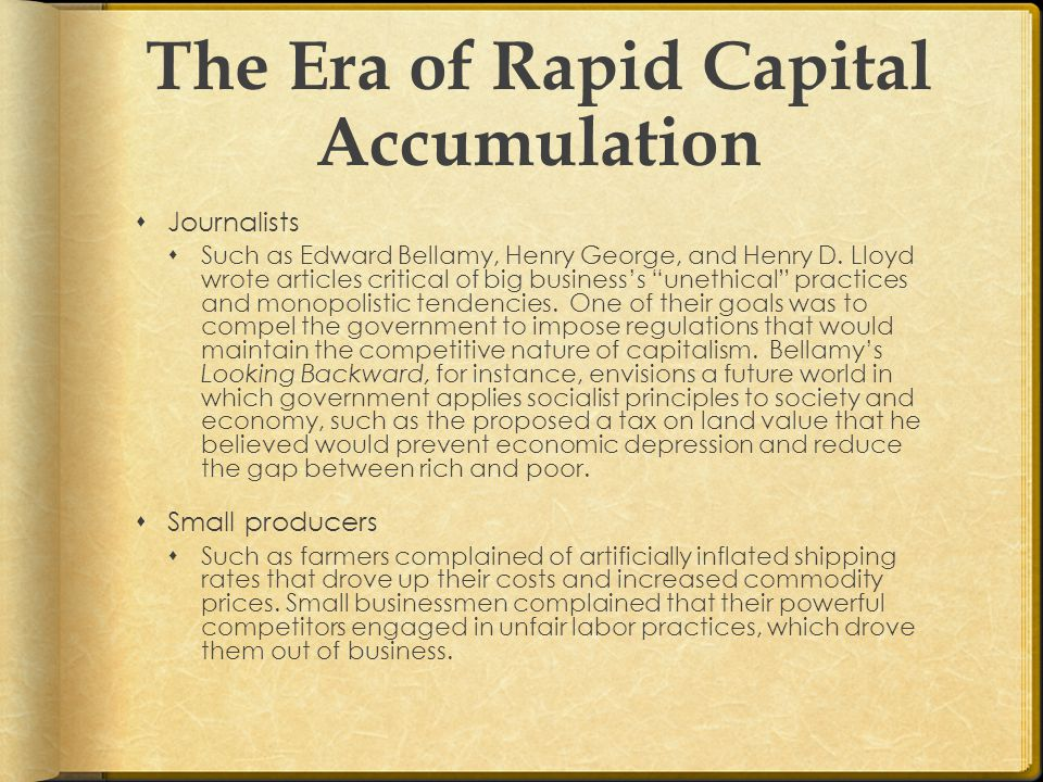 The Era of Rapid Capital Accumulation  Journalists  Such as Edward Bellamy, Henry George, and Henry D.