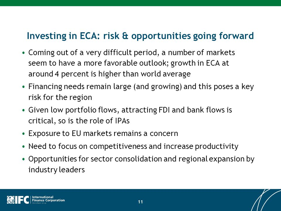 Investing in ECA: risk & opportunities going forward Coming out of a very difficult period, a number of markets seem to have a more favorable outlook;