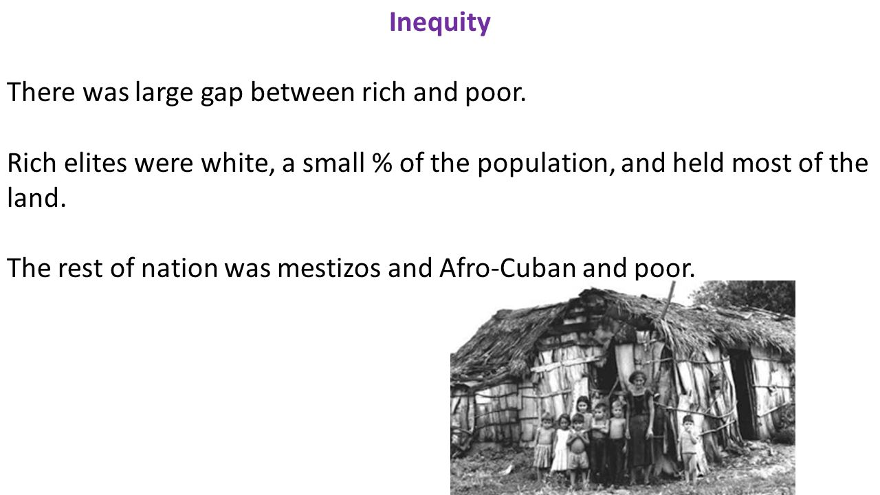 Inequity There was large gap between rich and poor.