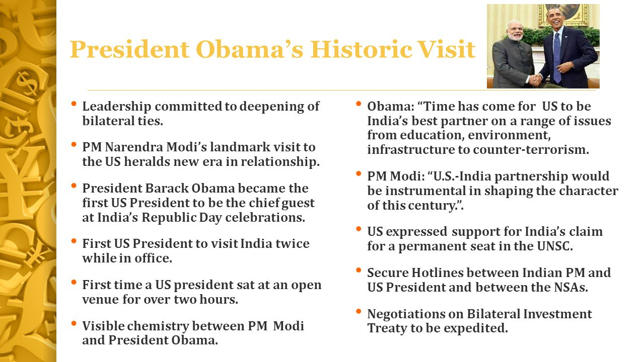 President Obama's Historic Visit Leadership committed to deepening of bilateral ties. PM Narendra Modi's landmark visit to the US heralds new era in r
