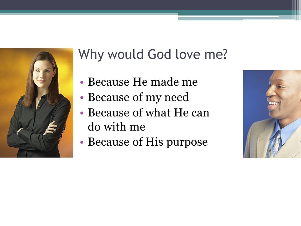 Why would God love me.