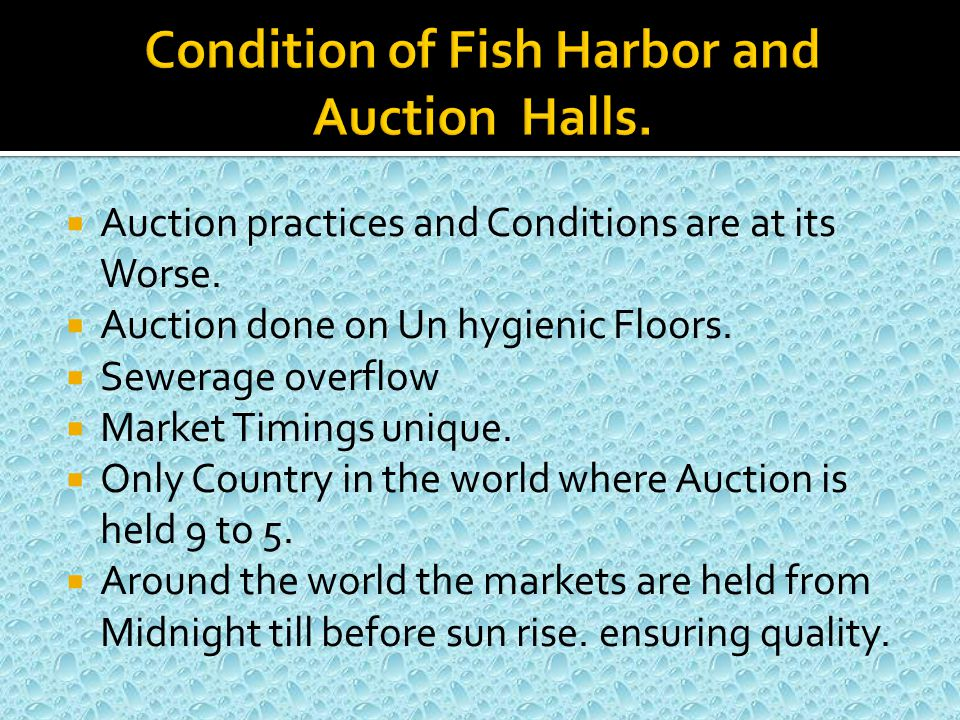  Auction practices and Conditions are at its Worse.