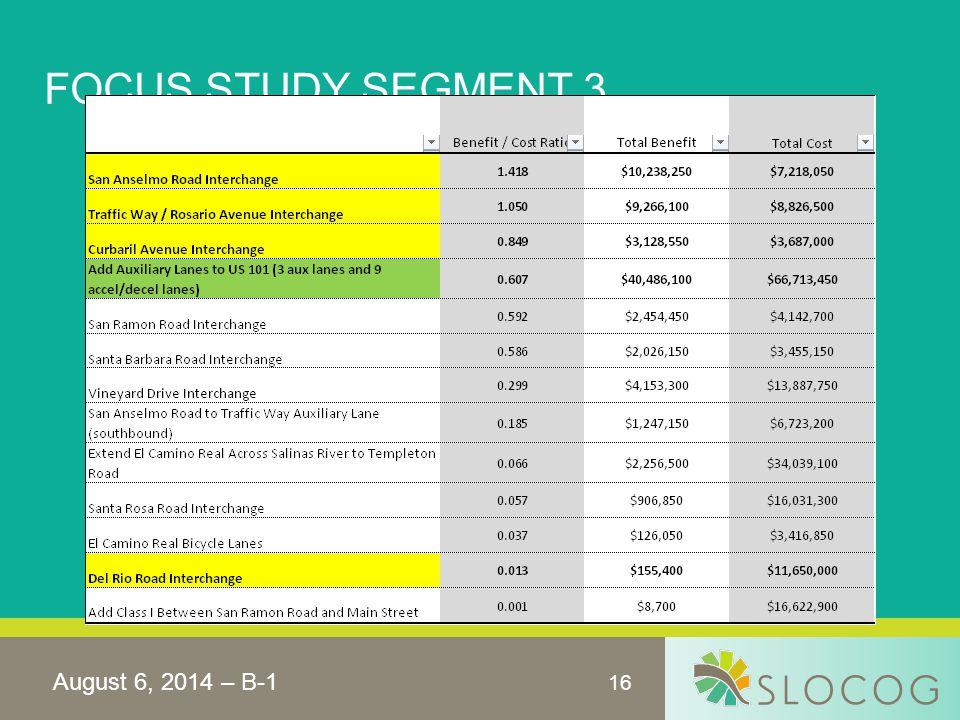 16 FOCUS STUDY SEGMENT 3 August 6, 2014 – B-1