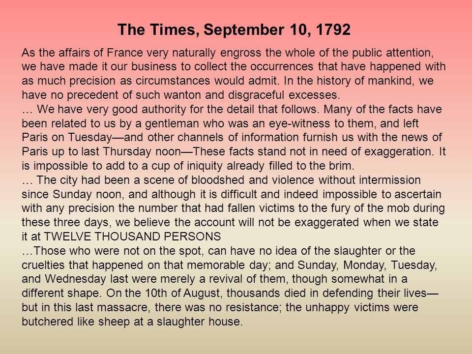 The Times, September 10, 1792 As the affairs of France very naturally engross the whole of the public attention, we have made it our business to colle
